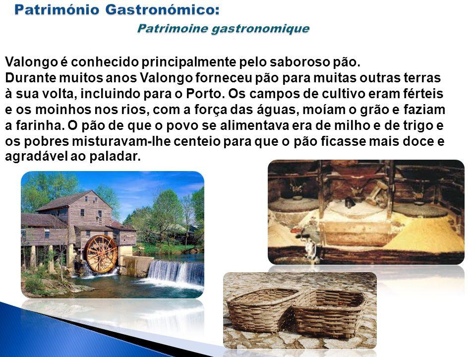 Valongo é conhecido principalmente pelo saboroso pão. Durante muitos anos Valongo forneceu pão para muitas outras terras à sua volta, incluindo para o