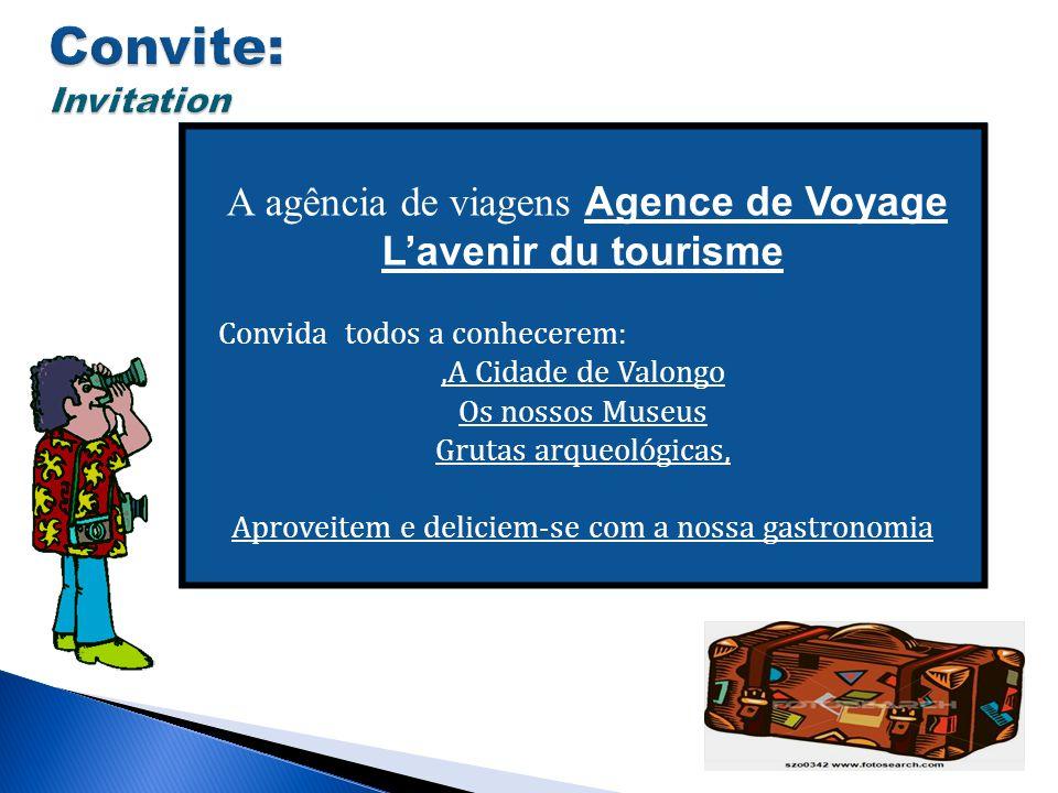 A agência de viagens Agence de Voyage Lavenir du tourisme Convida todos a conhecerem:,A Cidade de Valongo Os nossos Museus Grutas arqueológicas, Aprov