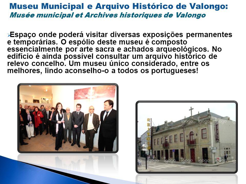 Musée municipal et Archives historiques de Valongo Museu Municipal e Arquivo Histórico de Valongo: Musée municipal et Archives historiques de Valongo