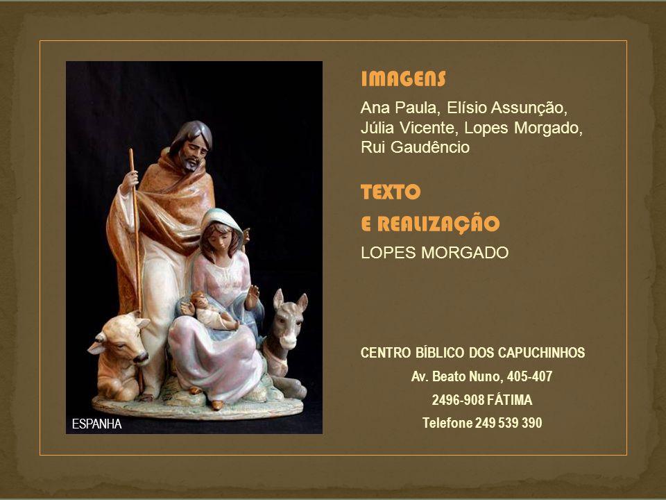 Deposite o seu donativo na conta da Fraternidade dos Capuchinhos de Fátima (> PRESÉPIO ): NIB 003503040000660713006. Conta nº 0304006607130 - Caixa Ge