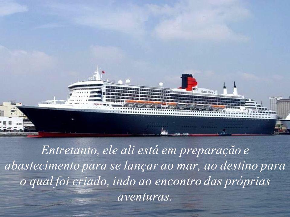 Ao olhar um navio no porto, imaginamos que ele esteja em seu lugar mais seguro.