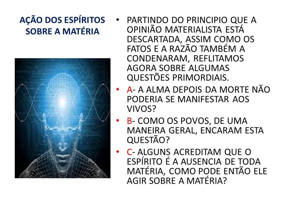 PROVAS DA EXISTÊNCIA DO PERISPÍRITO OBJETIVAS MATERIALIZAÇÃO DESDOBRAMENTO FOTOGRAFICA TRANSCENDENTE TRANSFOTO EXTERIORIZAÇÃO DA SENSIBILIDADE SUBJETIVAS SENSAÇÃO DE INTEGRIDADE PERCEPÇÃO EXTRA CORPOREA VIDÊNCIA