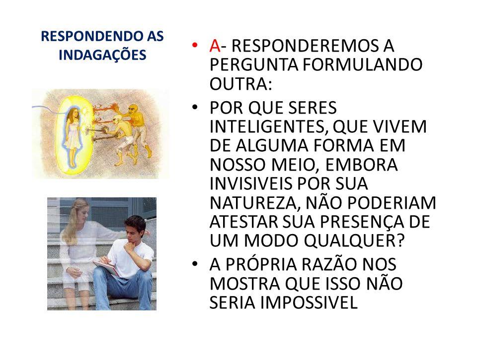 DENOMINAÇÕES DADAS AO PERÍSPIRITO AO LONGO DOS TEMPOS 1- PERÍSPIRITO (KARDEC, LE, INTRODUÇÃO, ITEM 6) 2- CORPO ESPIRITUAL (APÓSTOLO PAULO) 3- CORPO ETÉRICO (OS INGLESES) 4- KHA (NO EGITO MILENÁRIO) 5 – VEÍCULO LEVE (GRÉCIA) 6 – CARRO SUTIL DA ALMA (PLATÃO) ETC......