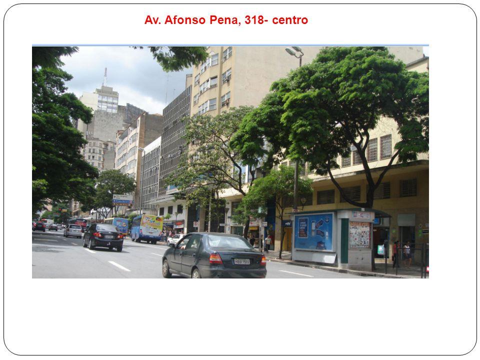 Av. Afonso Pena, 318- centro