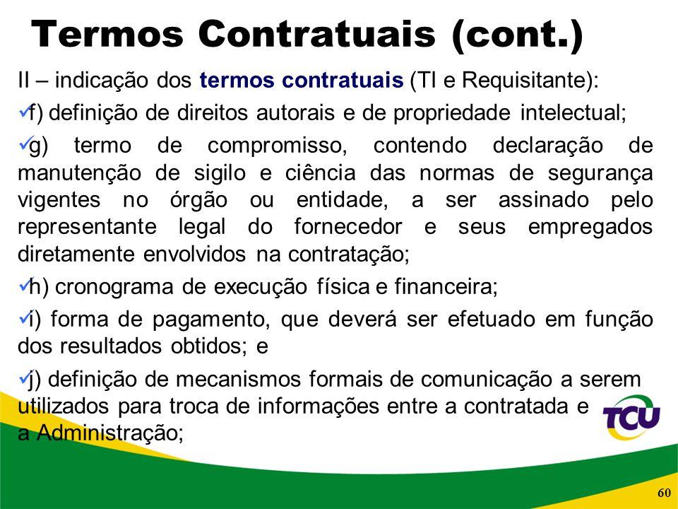 60 Termos Contratuais (cont.) II – indicação dos termos contratuais (TI e Requisitante): f) definição de direitos autorais e de propriedade intelectua