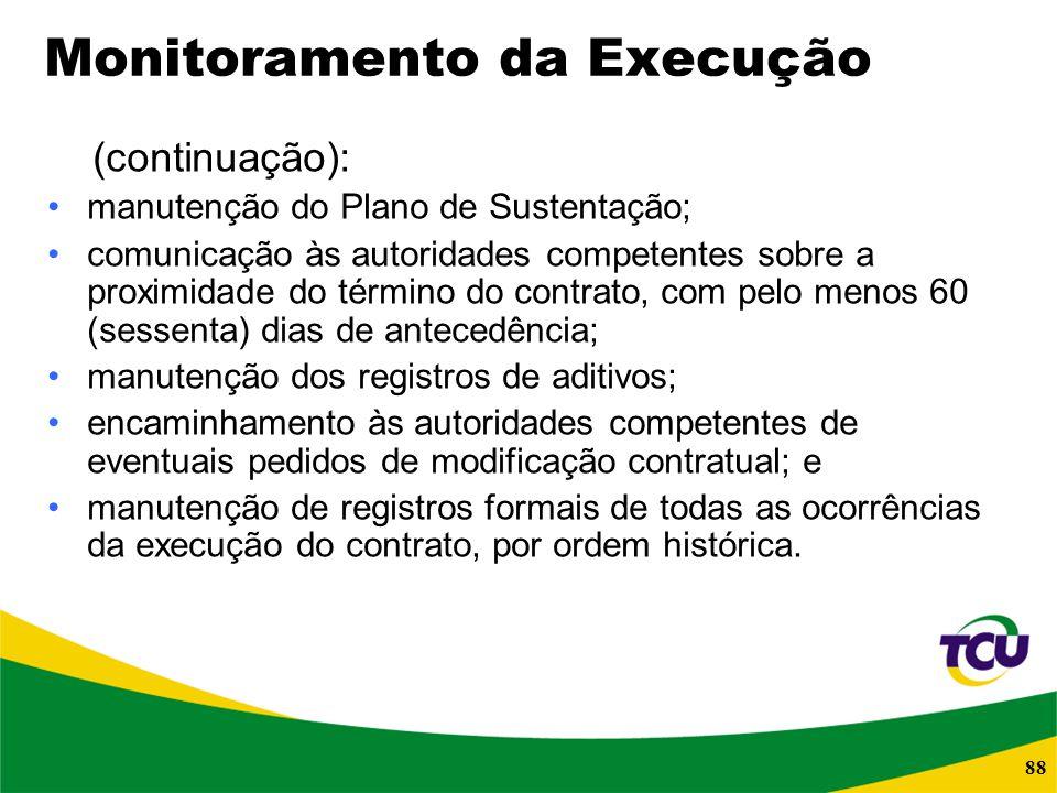 88 Monitoramento da Execução (continuação): manutenção do Plano de Sustentação; comunicação às autoridades competentes sobre a proximidade do término