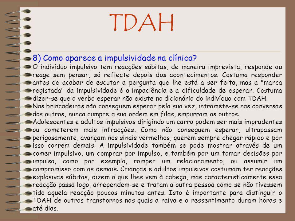 TDAH 8) Como aparece a impulsividade na clínica.
