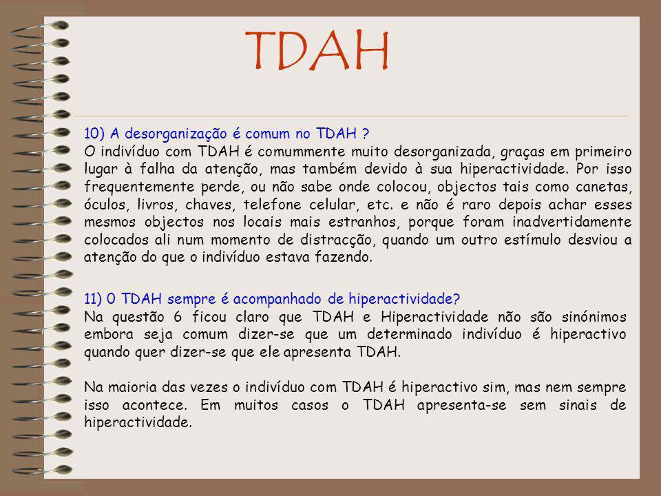 TDAH 10) A desorganização é comum no TDAH .