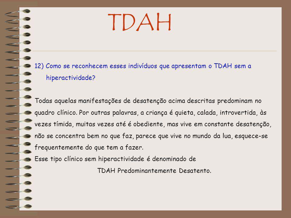 TDAH 12) Como se reconhecem esses indivíduos que apresentam o TDAH sem a hiperactividade.