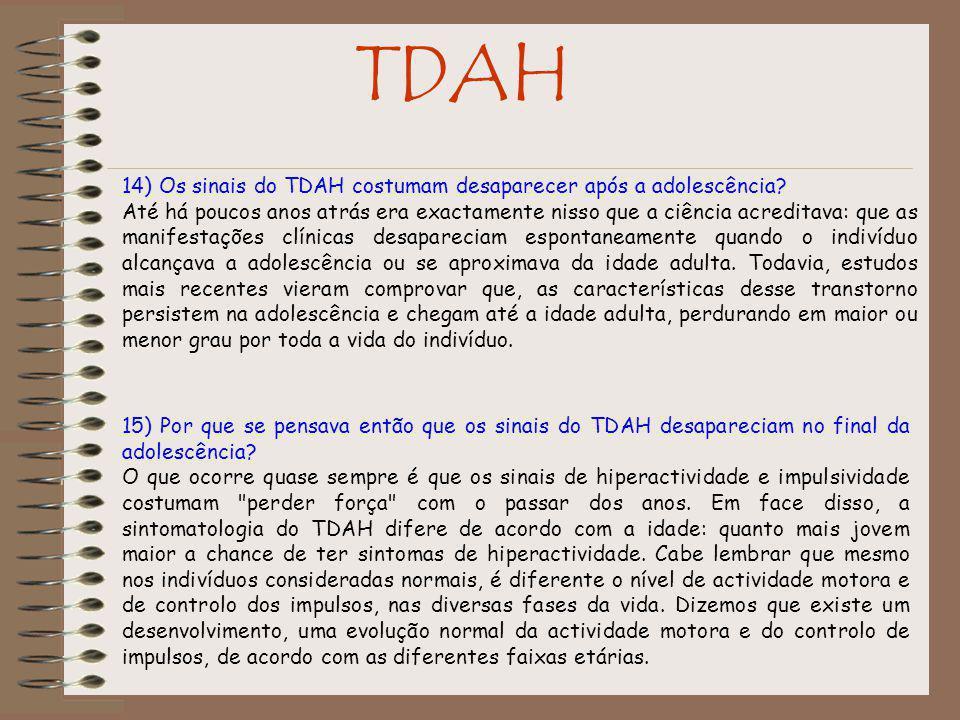 TDAH 14) Os sinais do TDAH costumam desaparecer após a adolescência.