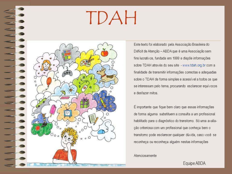 TDAH 27) Até uns anos atrás o TDAH era considerado um transtorno benigno quer dizer, que não trazia maiores complicações para a vida da criança.