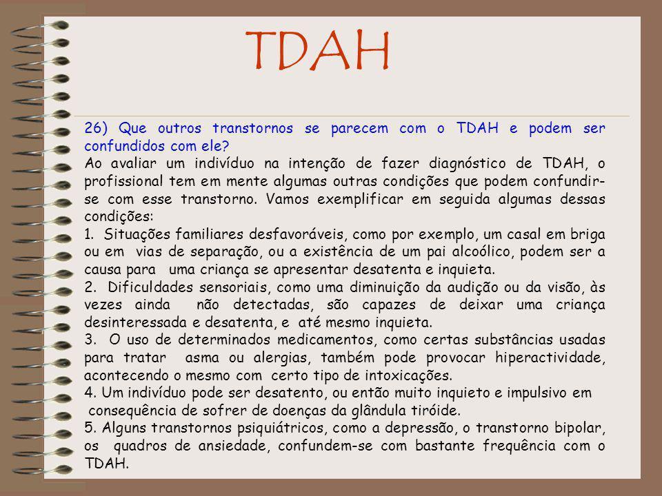 TDAH 26) Que outros transtornos se parecem com o TDAH e podem ser confundidos com ele.