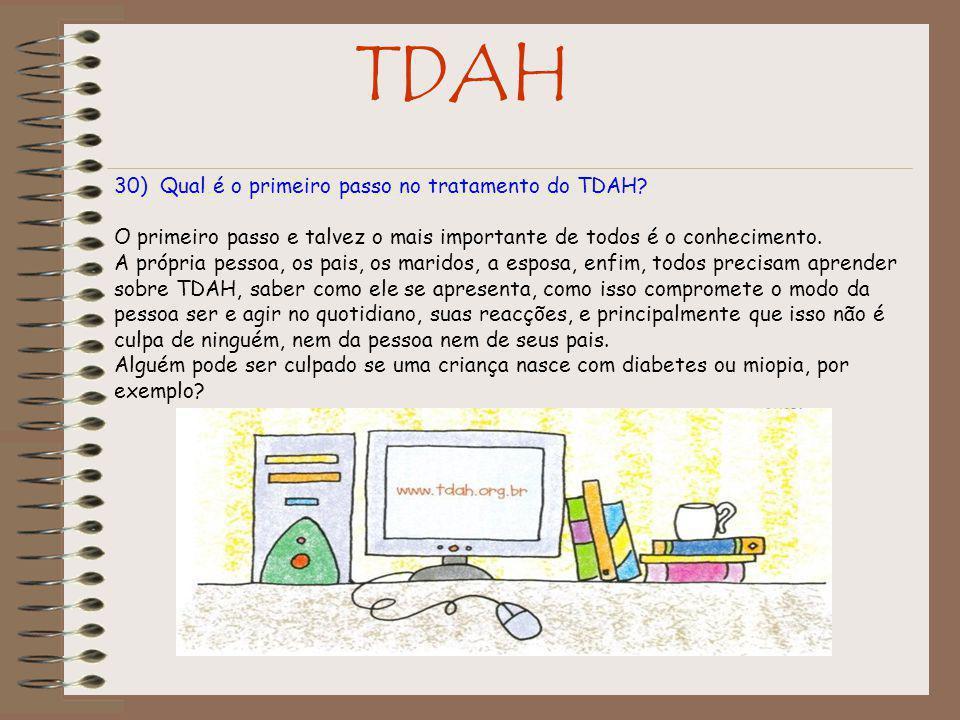 TDAH 30) Qual é o primeiro passo no tratamento do TDAH.