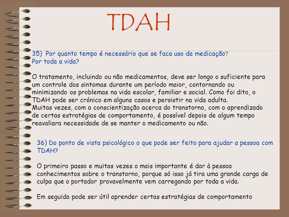 TDAH 35) Por quanto tempo é necessário que se faca uso da medicação .