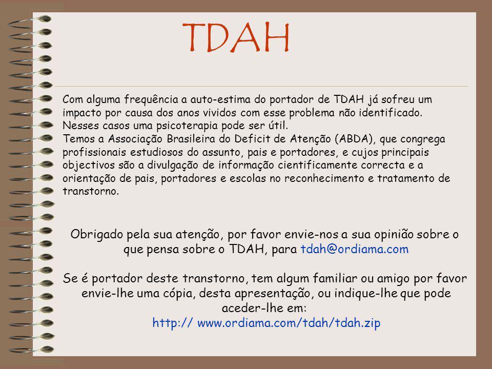 TDAH Com alguma frequência a auto-estima do portador de TDAH já sofreu um impacto por causa dos anos vividos com esse problema não identificado.
