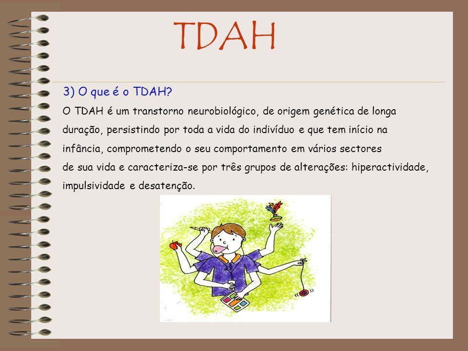 TDAH 4) O que se entende por hiperactividade.Hiperactividade é o aumento da actividade motora.