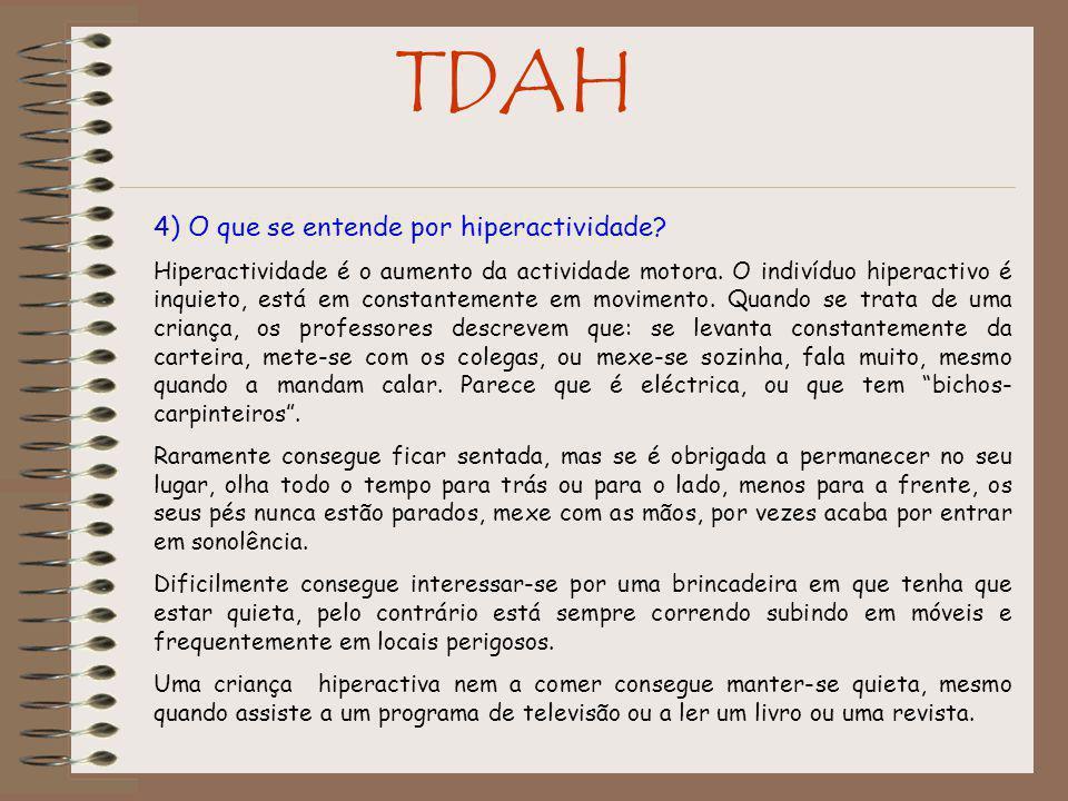 23) E quais são os sinais de Hiperactividade mencionados no DSM-IV.