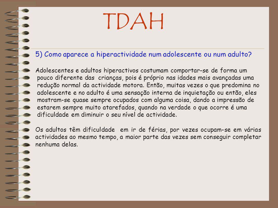 TDAH 5) Como aparece a hiperactividade num adolescente ou num adulto.