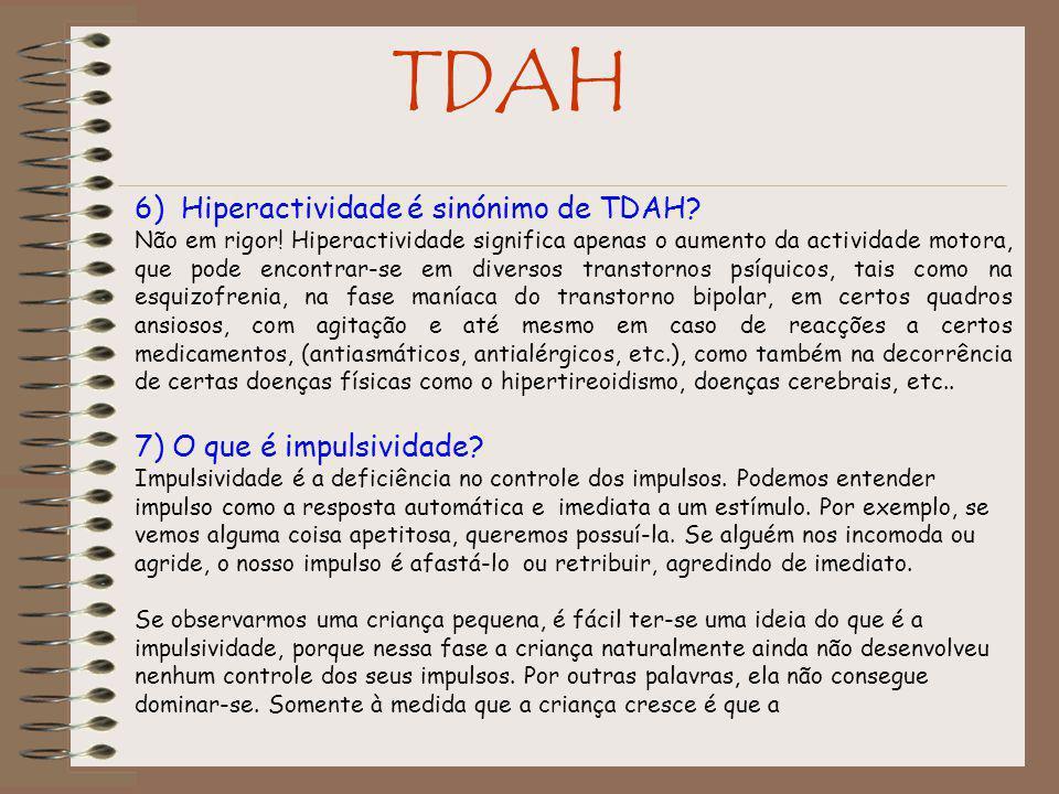 TDAH 6) Hiperactividade é sinónimo de TDAH.Não em rigor.