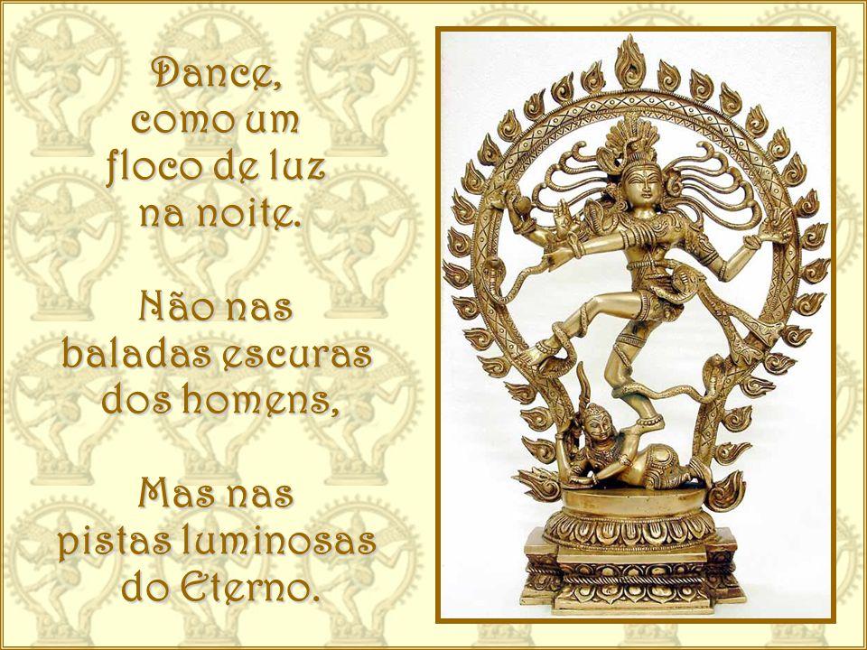 DANÇANDO COM A VIDA (como Shiva Nataraja*) Wagner Borges