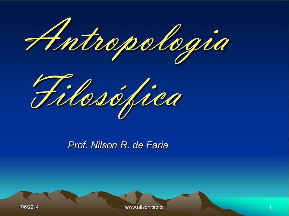 Filosofia do homem Antropologia Filosófica –Conhecer-se: O que é o homem.