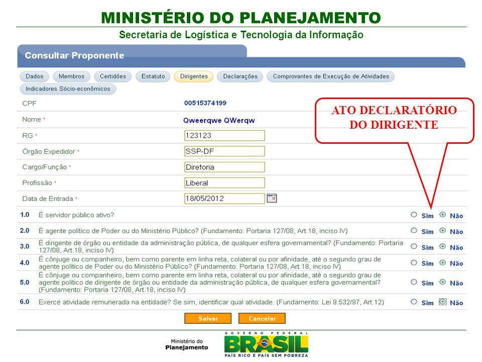 MINISTÉRIO DO PLANEJAMENTO Secretaria de Logística e Tecnologia da Informação ATO DECLARATÓRIO DO DIRIGENTE