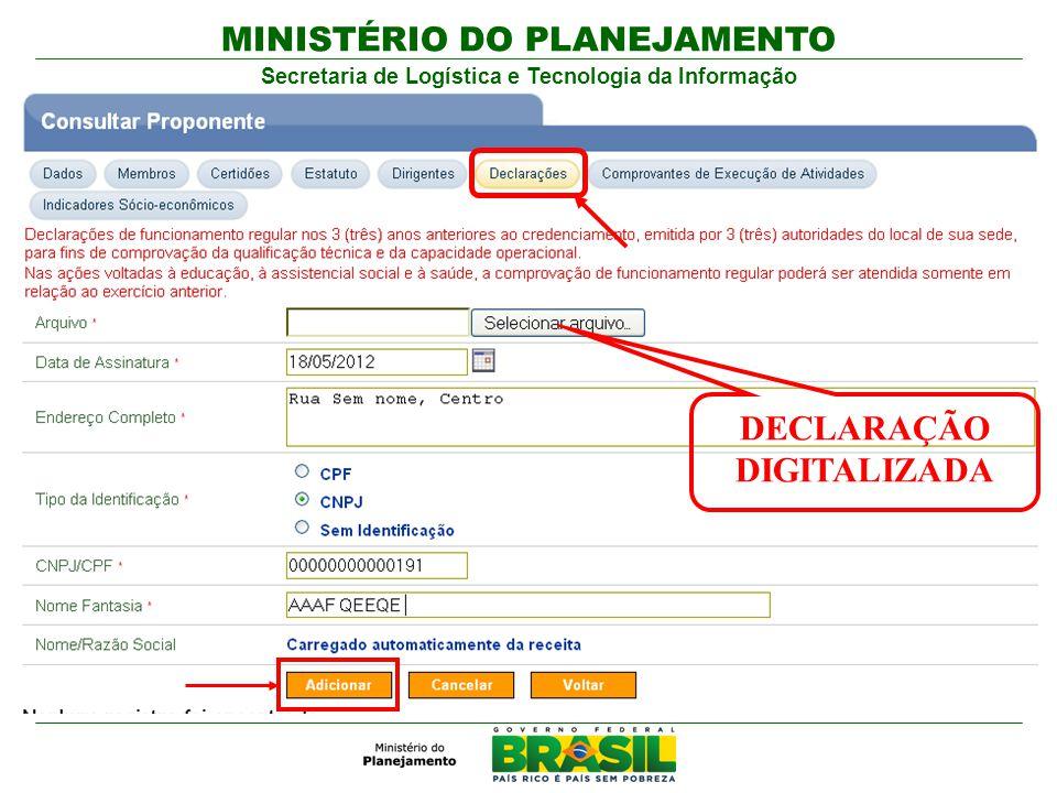 MINISTÉRIO DO PLANEJAMENTO Secretaria de Logística e Tecnologia da Informação DECLARAÇÃO DIGITALIZADA
