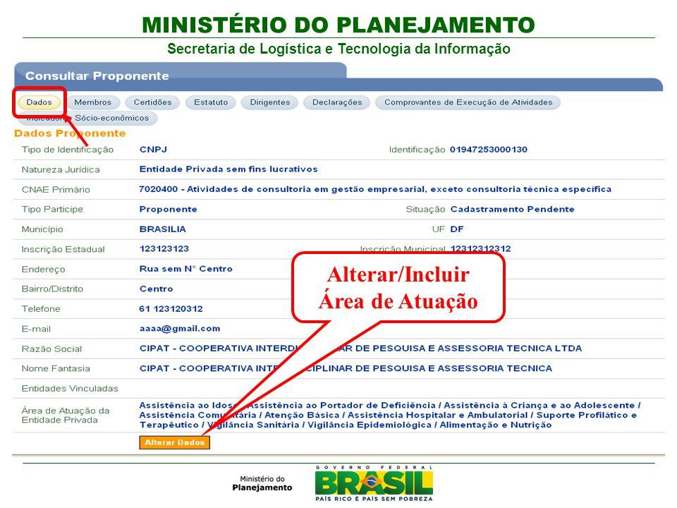 MINISTÉRIO DO PLANEJAMENTO Secretaria de Logística e Tecnologia da Informação Alterar/Incluir Área de Atuação