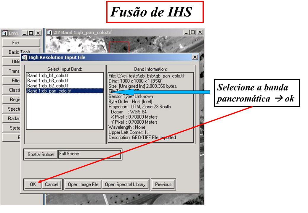 Fusão de IHS Selecione a banda pancromática ok
