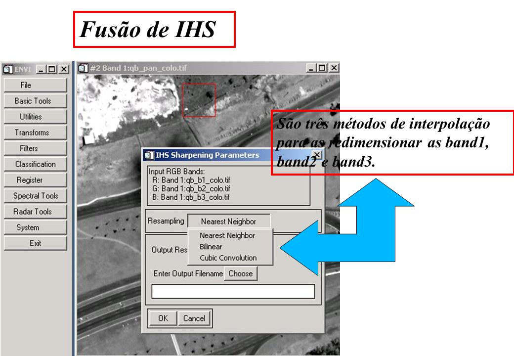 Fusão de IHS São três métodos de interpolação para as redimensionar as band1, band2 e band3.