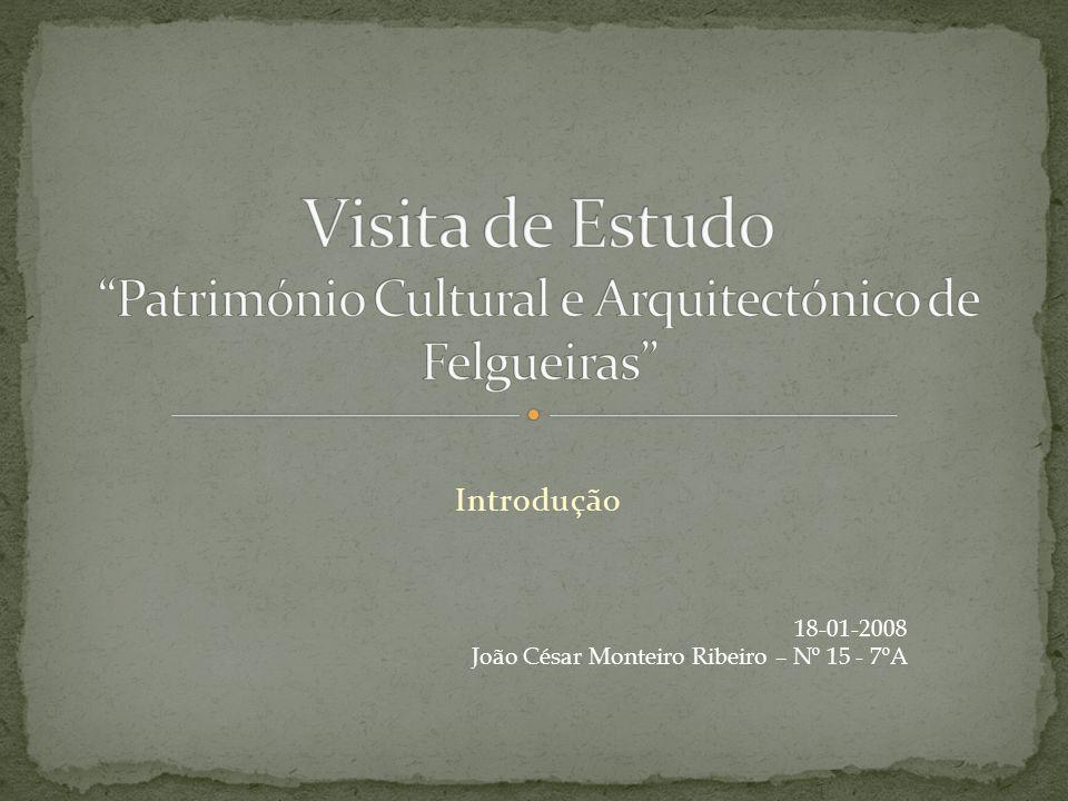 No âmbito do trabalho que os alunos do 7º ano estão a desenvolver em Área de Projecto, realizamos no dia 18 de Janeiro de 2008 uma visita de estudo a vários monumentos que fazem parte do Património Arquitectónico de Felgueiras.
