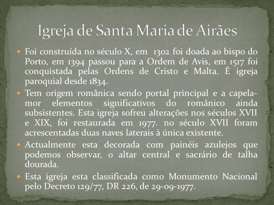Foi construída no século X, em 1302 foi doada ao bispo do Porto, em 1394 passou para a Ordem de Avis, em 1517 foi conquistada pelas Ordens de Cristo e