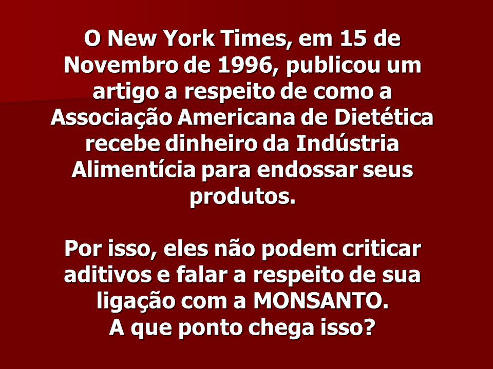 O New York Times, em 15 de Novembro de 1996, publicou um artigo a respeito de como a Associação Americana de Dietética recebe dinheiro da Indústria Al