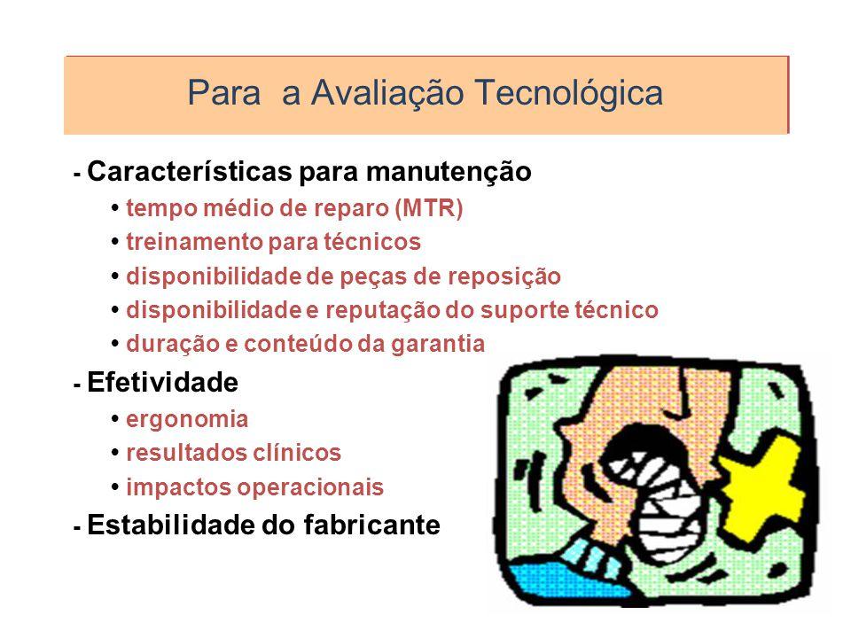 Para a Avaliação Tecnológica - Características para manutenção tempo médio de reparo (MTR) treinamento para técnicos disponibilidade de peças de repos