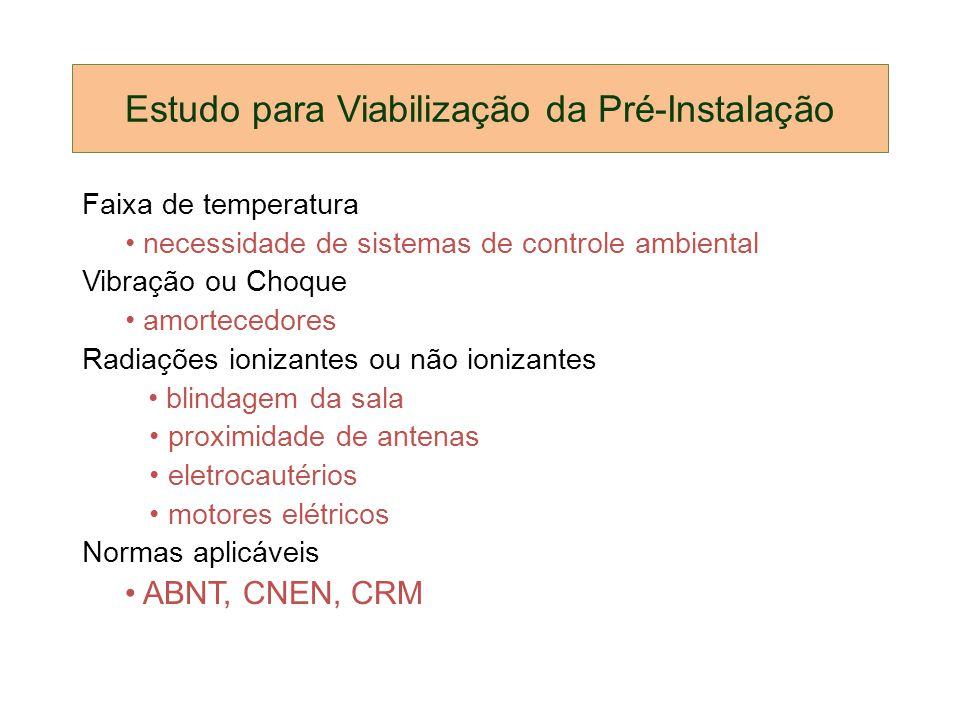 Estudo para Viabilização da Pré-Instalação Faixa de temperatura necessidade de sistemas de controle ambiental Vibração ou Choque amortecedores Radiaçõ