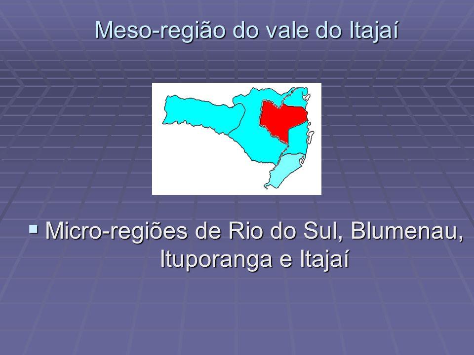 Meso-região do planalto norte Micro-regiões de Canoínhas, São Bento do Sul e de Joinville Micro-regiões de Canoínhas, São Bento do Sul e de Joinville