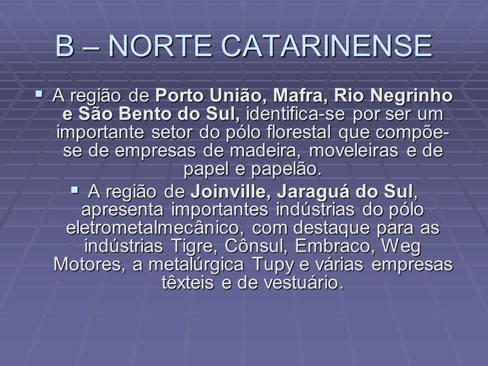 A – GRANDE FLORIANÓPOLIS A força da economia Grande Florianópolis reside nas atividades de comércio e serviços. Existe também alguma expressão na indú