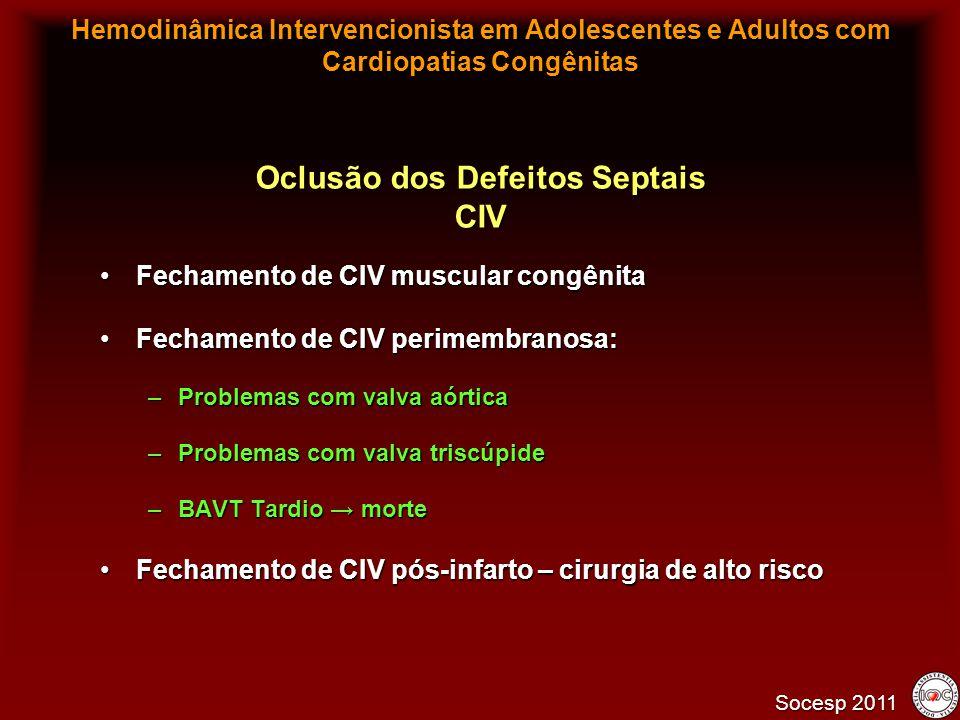 Fechamento de CIV muscular congênitaFechamento de CIV muscular congênita Fechamento de CIV perimembranosa:Fechamento de CIV perimembranosa: –Problemas