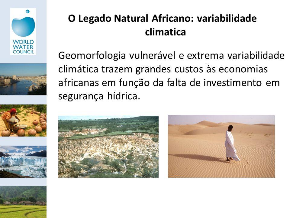 O Legado Natural Africano: variabilidade climatica Geomorfologia vulnerável e extrema variabilidade climática trazem grandes custos às economias afric