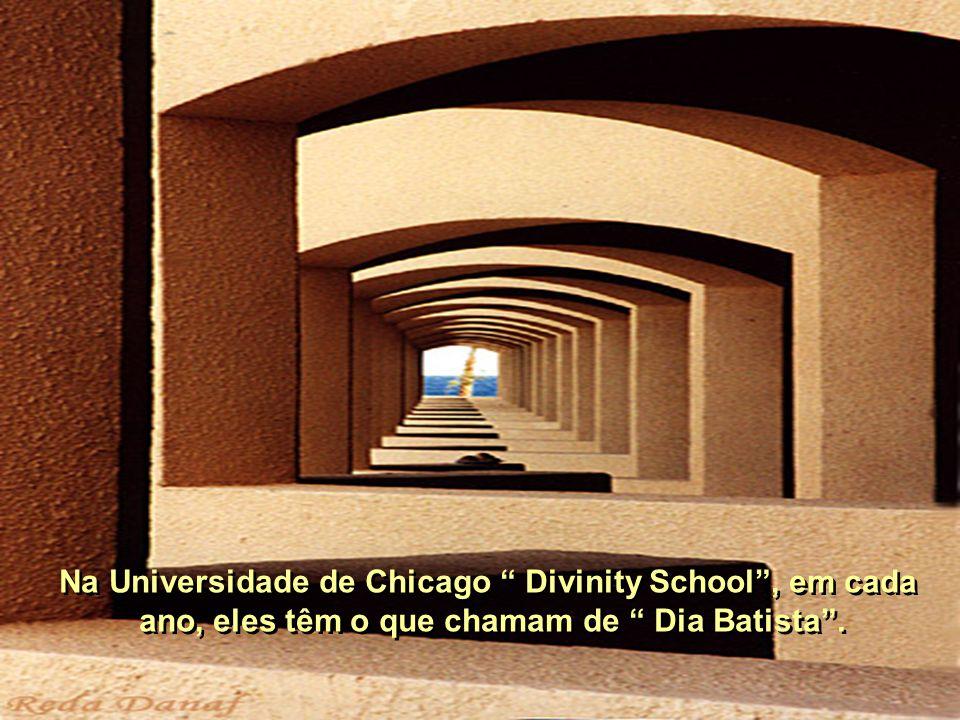 Na Universidade de Chicago Divinity School, em cada ano, eles têm o que chamam de Dia Batista.