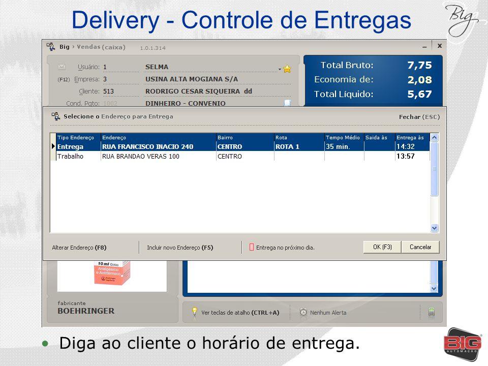 Delivery - Controle de Entregas Diga ao cliente o horário de entrega.