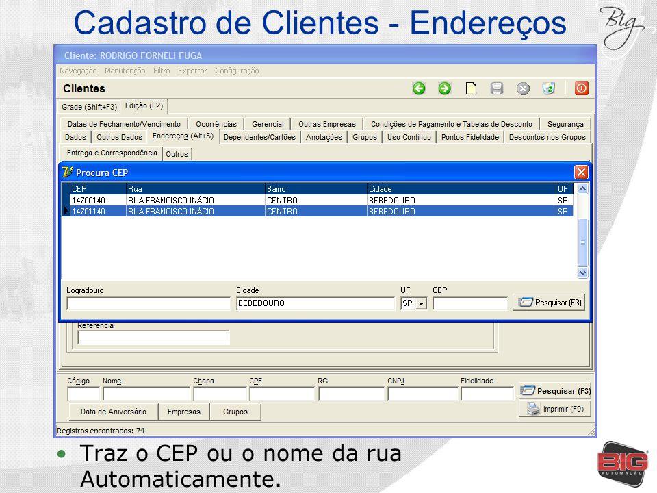 Cadastro de Clientes - Endereços Traz o CEP ou o nome da rua Automaticamente.