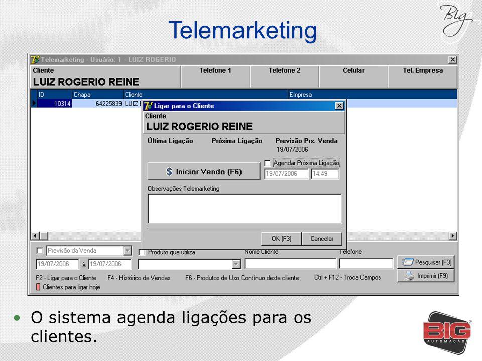 Telemarketing O sistema agenda ligações para os clientes.