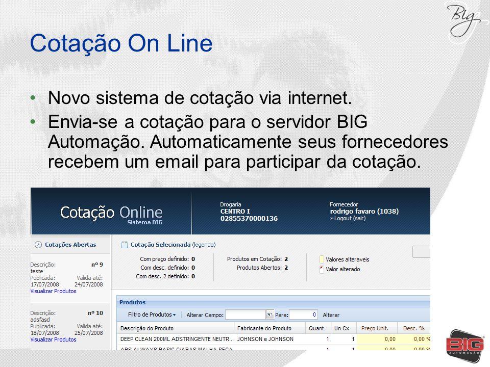 Cotação On Line Novo sistema de cotação via internet. Envia-se a cotação para o servidor BIG Automação. Automaticamente seus fornecedores recebem um e