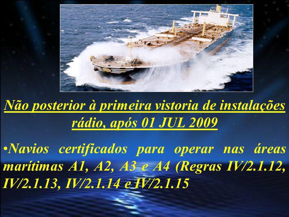 Navios, independente da data de construção, com AIS e operando exclusivamente na área A1 não necessitam cumprir os requisitos LRIT