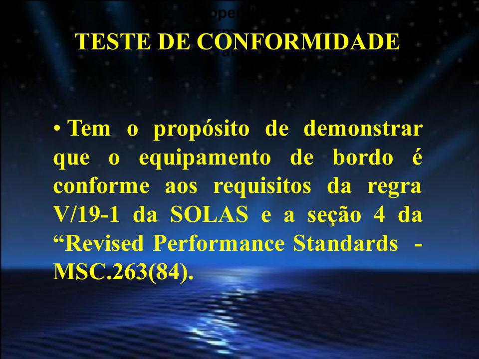 Appendix 1 Conformance Test Table 1 TESTE DE CONFORMIDADE Tem o propósito de demonstrar que o equipamento de bordo é conforme aos requisitos da regra