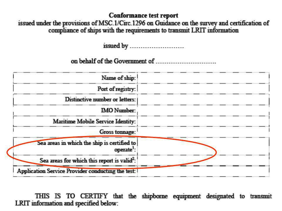 1 Insert the sea areas specified in Radio related certificate 2 Refer to paragraphs 5.2 to 5.2.2.
