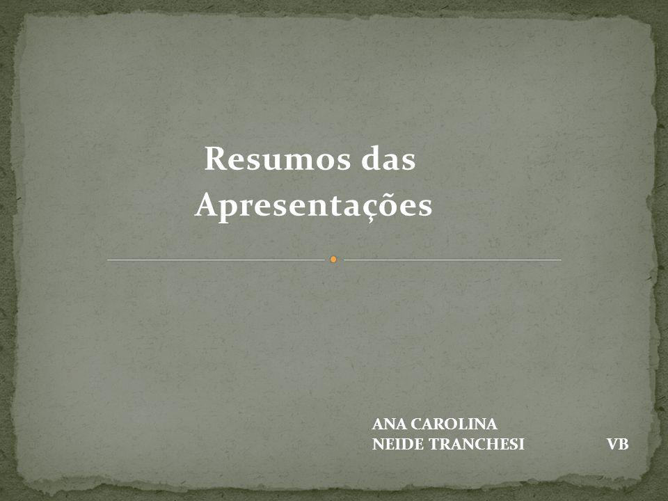 Resumos das Apresentações ANA CAROLINA NEIDE TRANCHESI VB