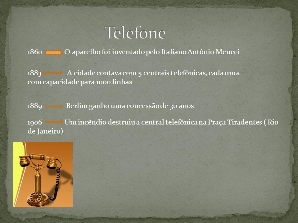 1860 O aparelho foi inventado pelo Italiano Antônio Meucci 1883 A cidade contava com 5 centrais telefônicas, cada uma com capacidade para 1000 linhas
