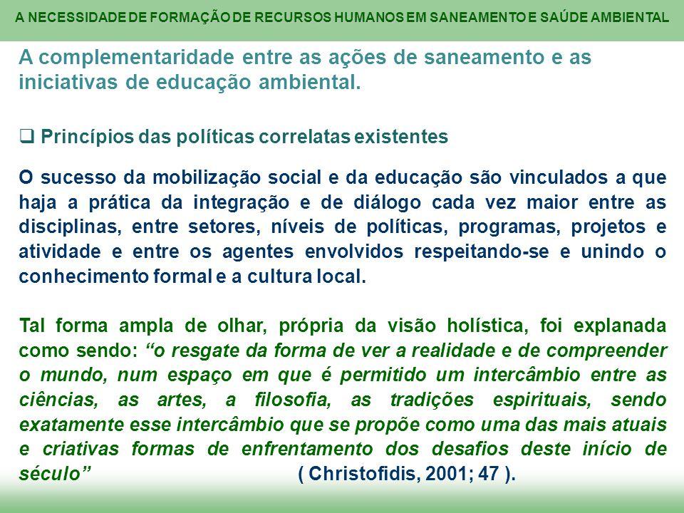 A NECESSIDADE DE FORMAÇÃO DE RECURSOS HUMANOS EM SANEAMENTO E SAÚDE AMBIENTAL A complementaridade entre as ações de saneamento e as iniciativas de edu